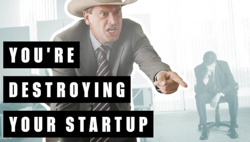 Which are the best ways to destroy a startup? Check out these ideas!